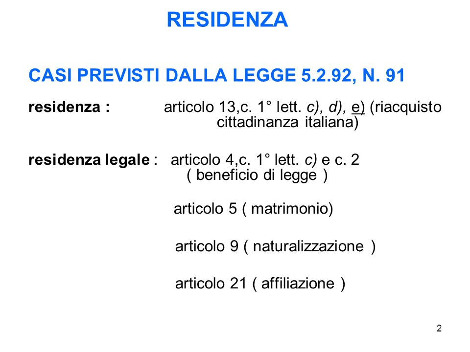 RESIDENZA CASI PREVISTI DALLA LEGGE 5.2.92, N. 91