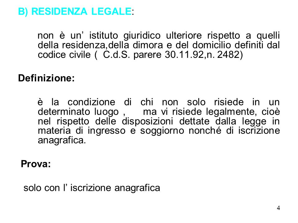 B) RESIDENZA LEGALE: