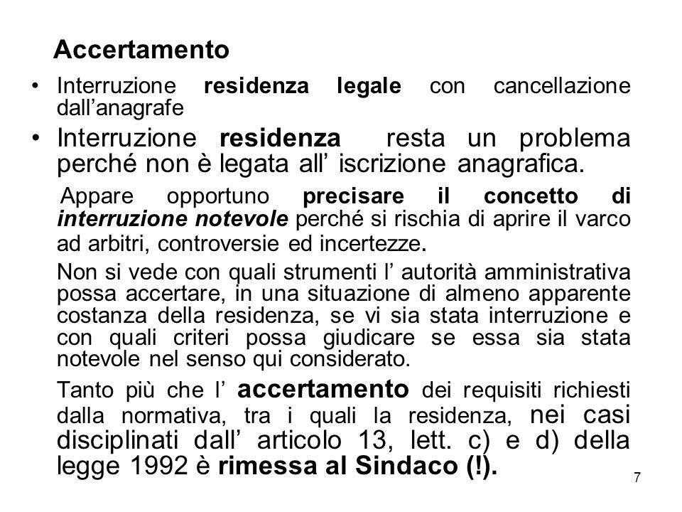 Accertamento Interruzione residenza legale con cancellazione dall'anagrafe.
