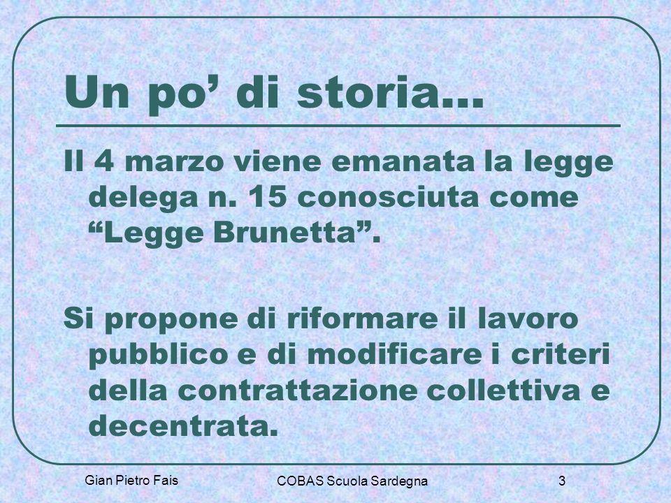 Un po' di storia… Il 4 marzo viene emanata la legge delega n. 15 conosciuta come Legge Brunetta .