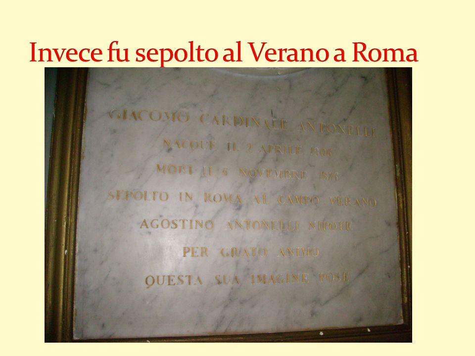 Invece fu sepolto al Verano a Roma