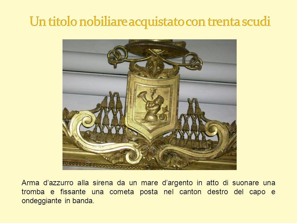 Un titolo nobiliare acquistato con trenta scudi