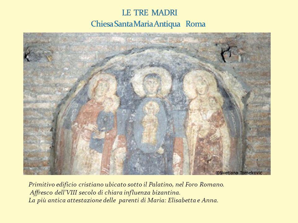 LE TRE MADRI Chiesa Santa Maria Antiqua Roma