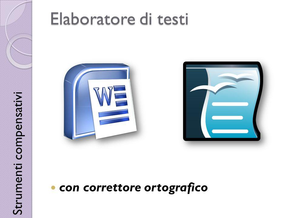 Elaboratore di testi Strumenti compensativi con correttore ortografico