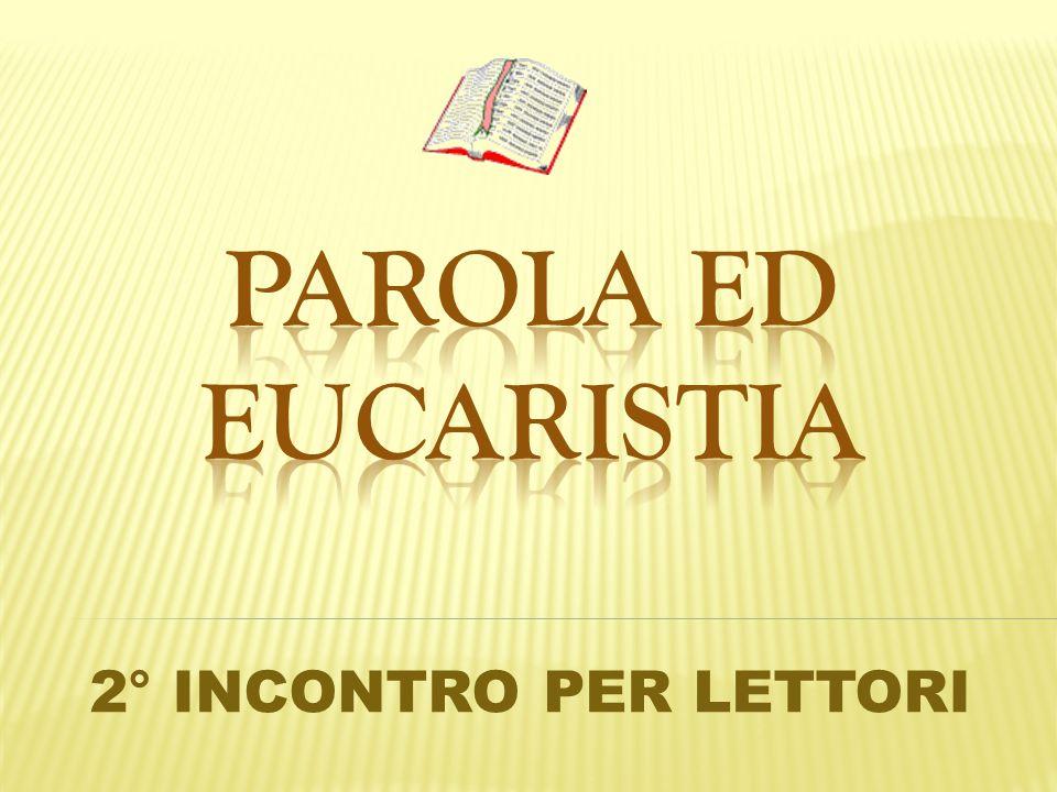 PAROLA ED EUCARISTIA 2° INCONTRO PER LETTORI