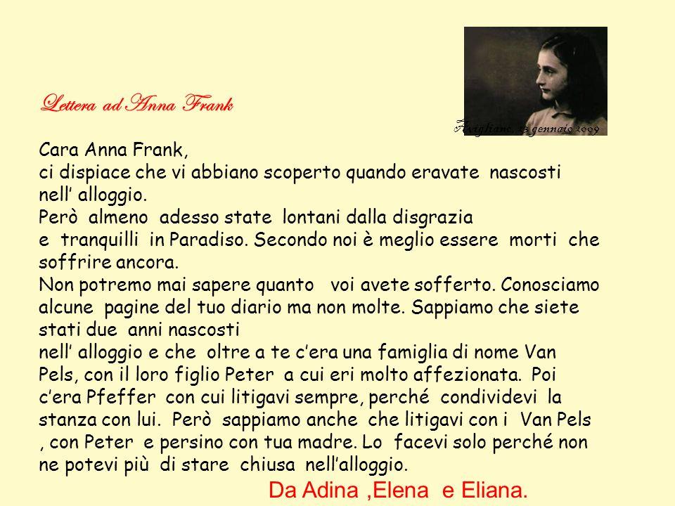 Lettera ad Anna Frank Da Adina ,Elena e Eliana. Cara Anna Frank,