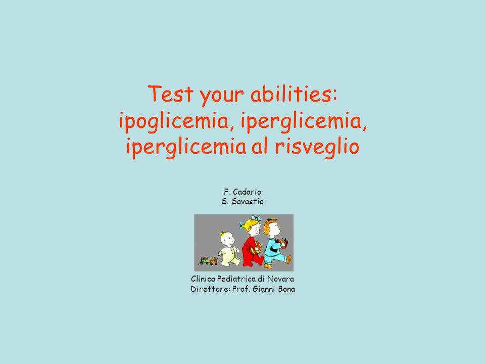 Test your abilities: ipoglicemia, iperglicemia, iperglicemia al risveglio