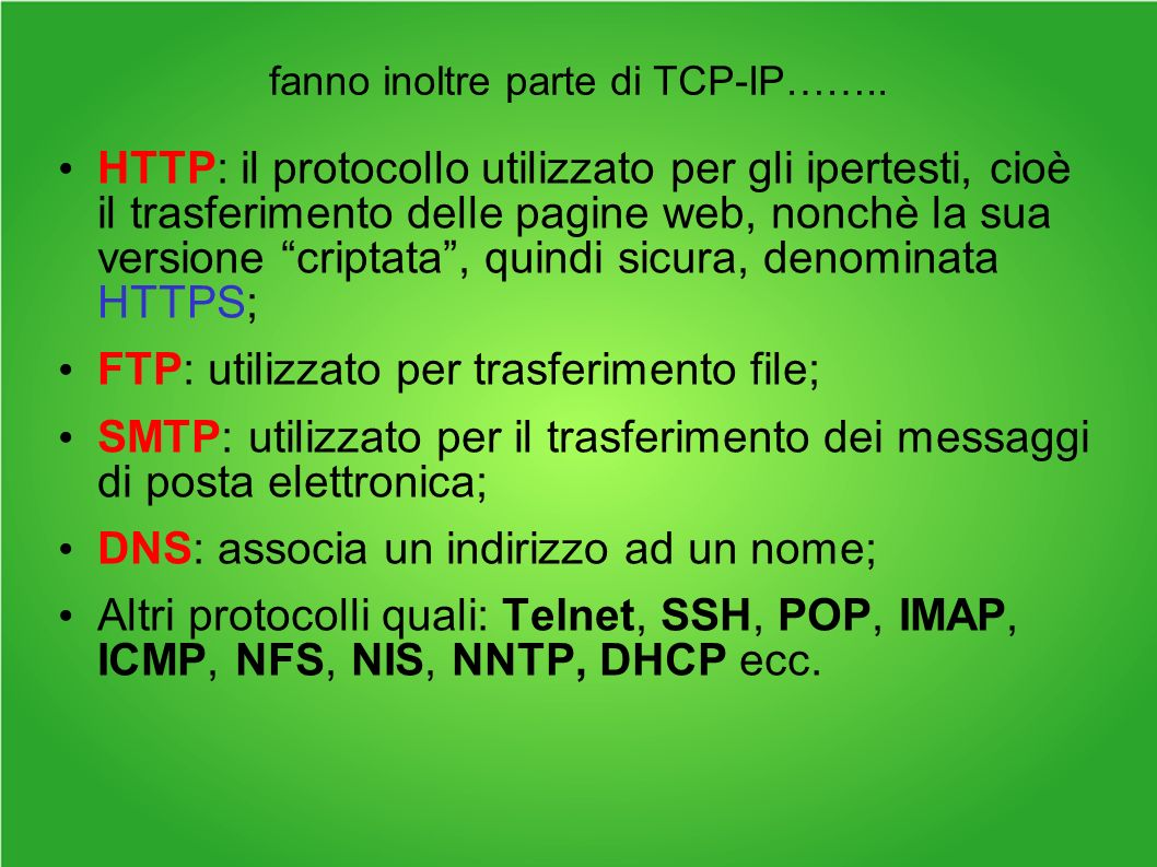 fanno inoltre parte di TCP-IP……..