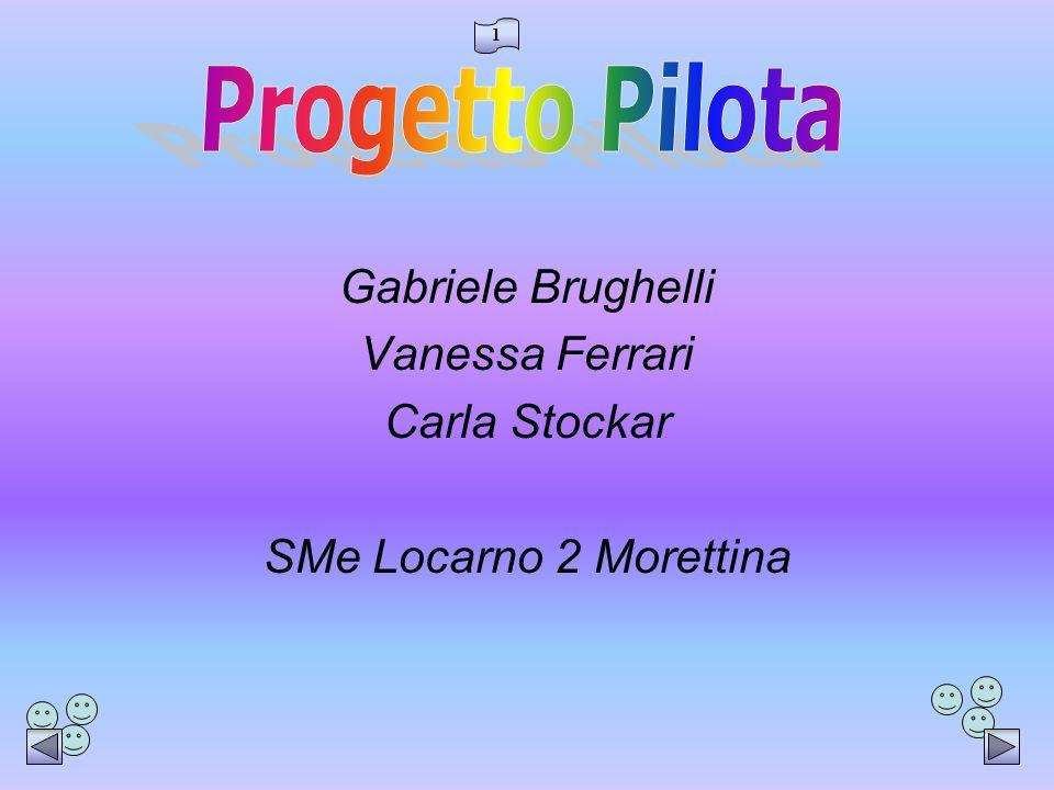 Progetto Pilota Gabriele Brughelli Vanessa Ferrari Carla Stockar