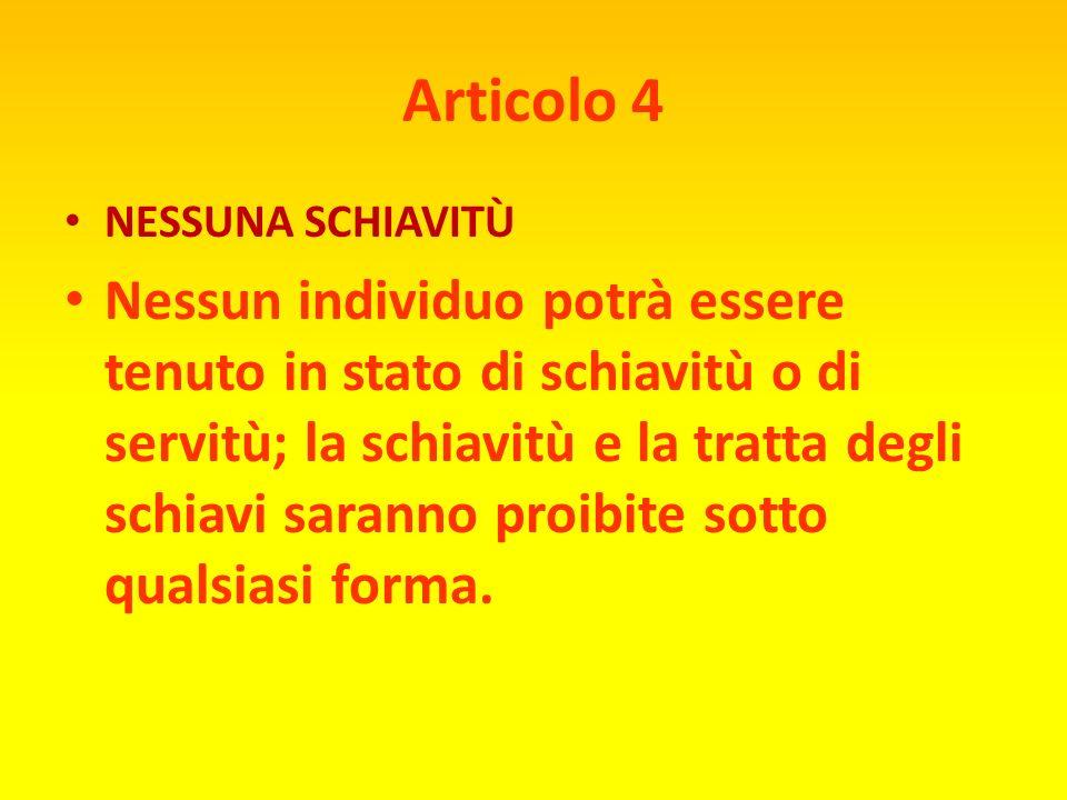 Articolo 4 NESSUNA SCHIAVITÙ.