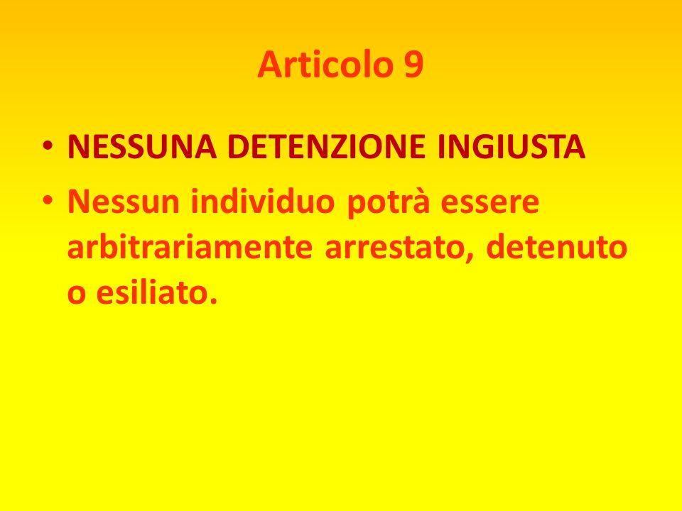 Articolo 9 NESSUNA DETENZIONE INGIUSTA