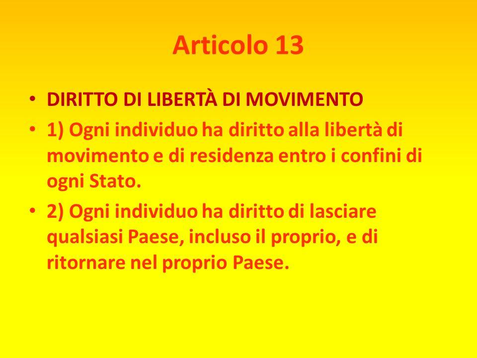 Articolo 13 DIRITTO DI LIBERTÀ DI MOVIMENTO
