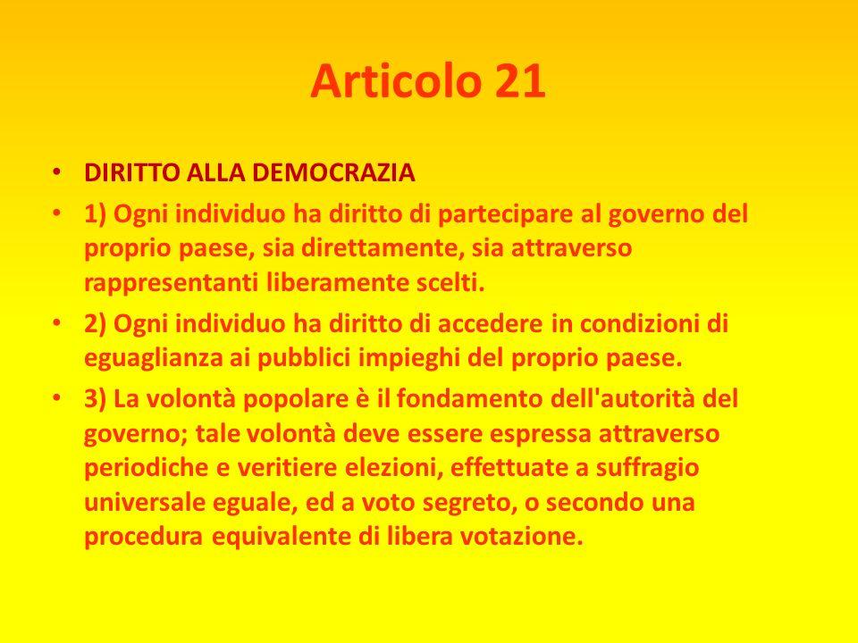 Articolo 21 DIRITTO ALLA DEMOCRAZIA