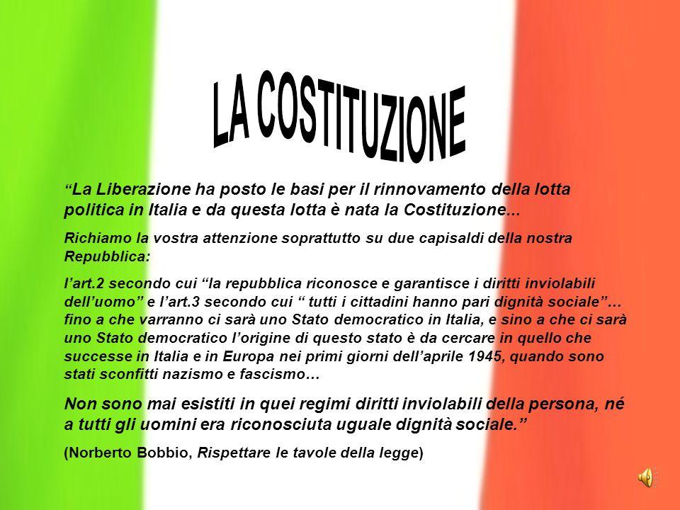 La Liberazione ha posto le basi per il rinnovamento della lotta politica in Italia e da questa lotta è nata la Costituzione…
