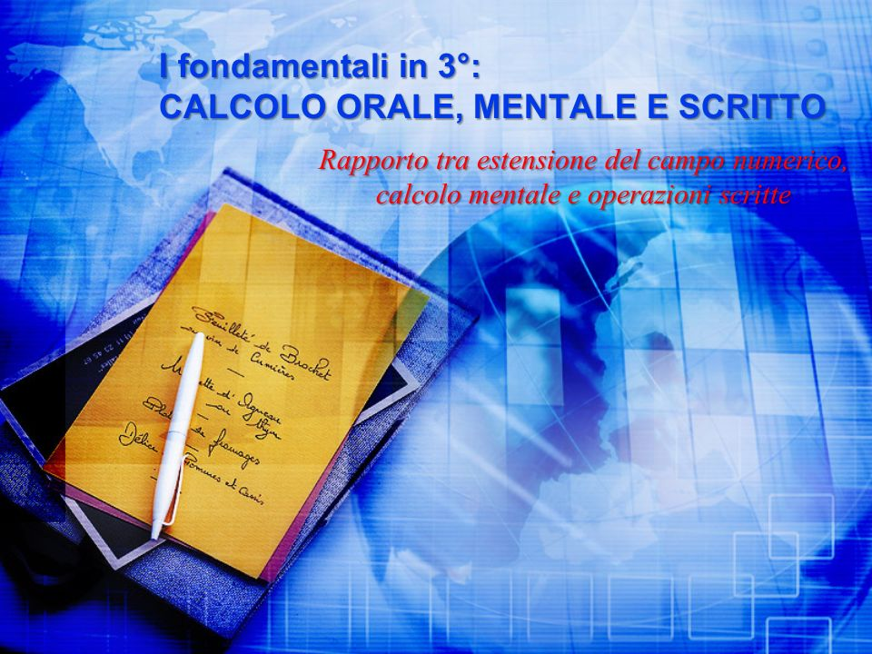 I fondamentali in 3°: CALCOLO ORALE, MENTALE E SCRITTO