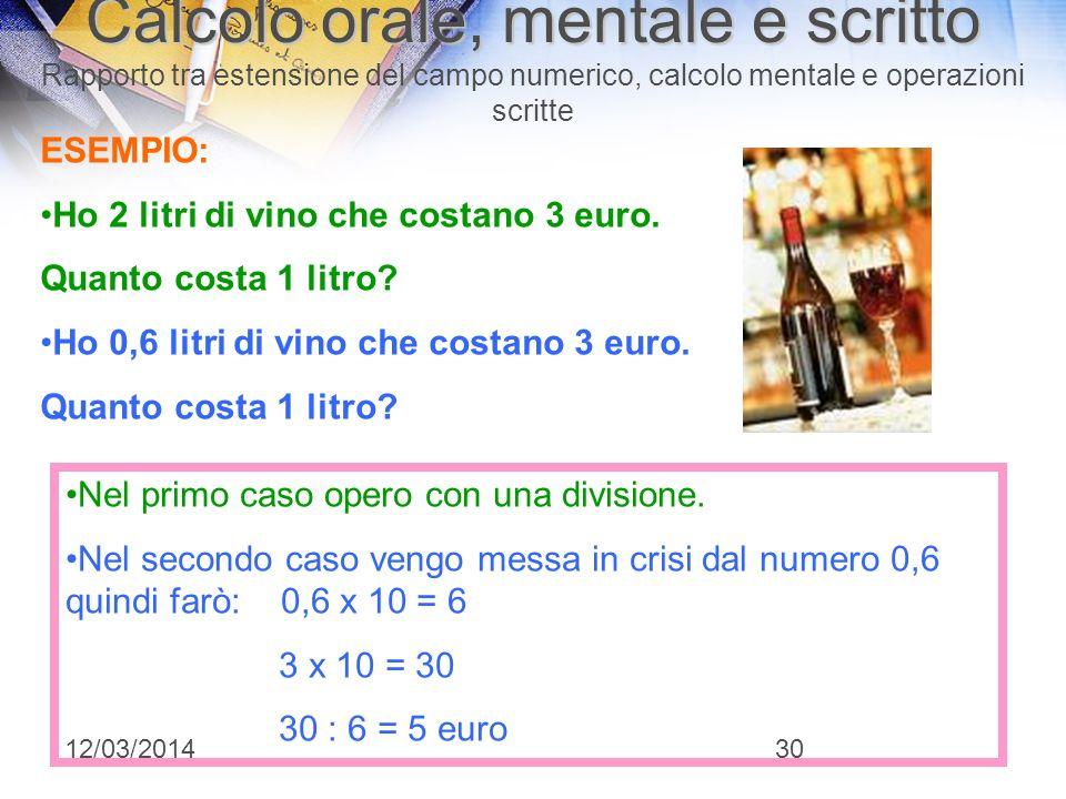 Calcolo orale, mentale e scritto Rapporto tra estensione del campo numerico, calcolo mentale e operazioni scritte