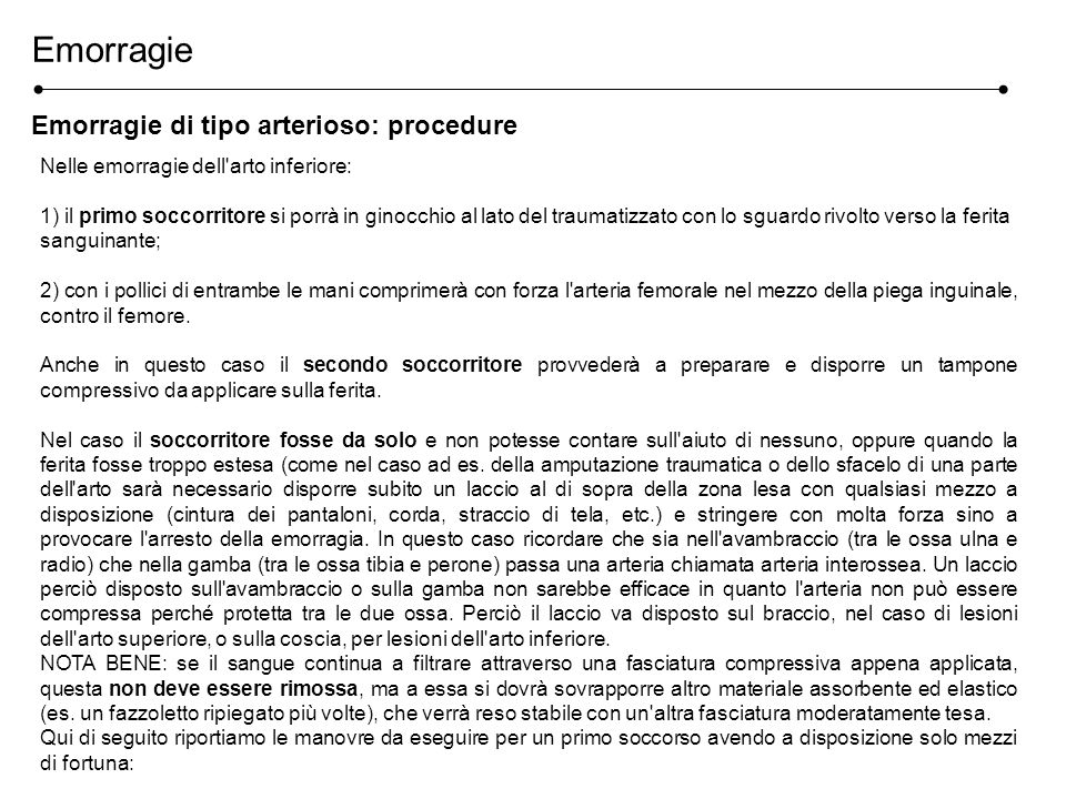 Emorragie Emorragie di tipo arterioso: procedure
