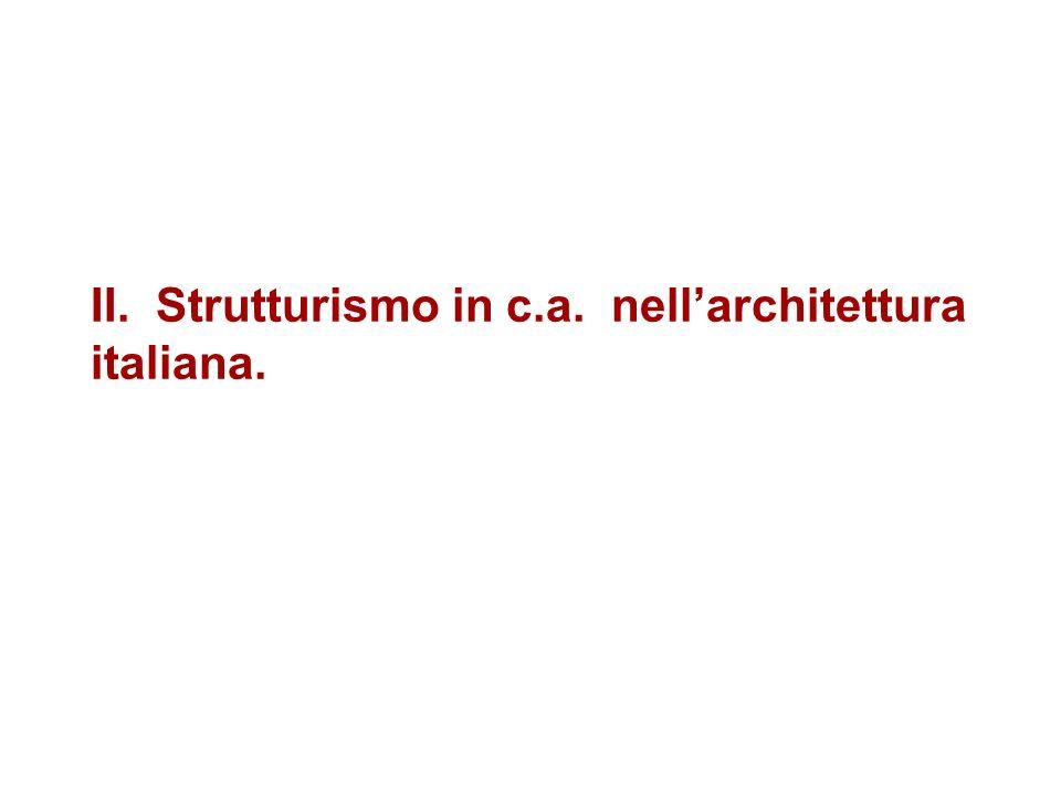 II. Strutturismo in c.a. nell'architettura italiana.