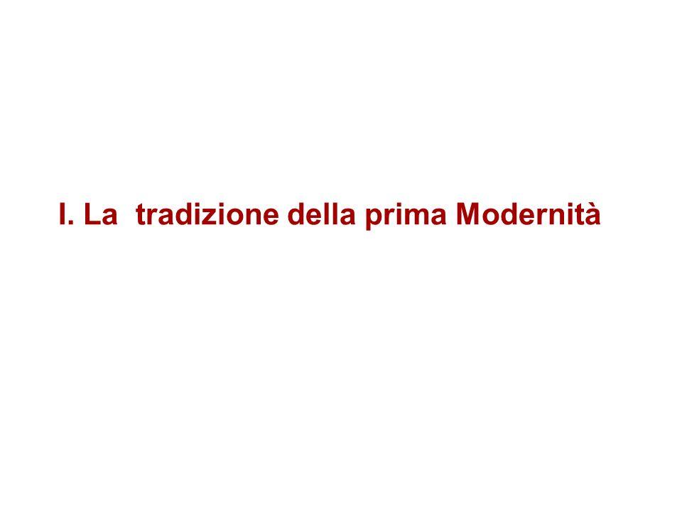 I. La tradizione della prima Modernità