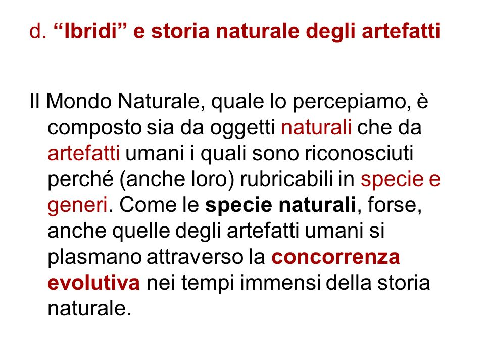 d. Ibridi e storia naturale degli artefatti