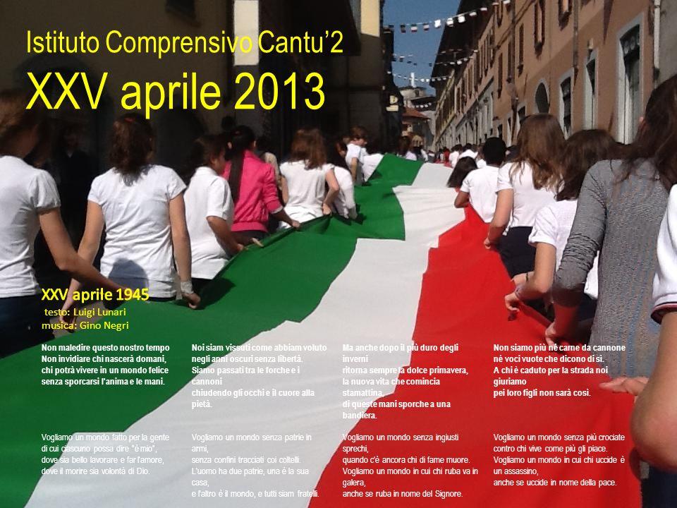 XXV aprile 2013 Istituto Comprensivo Cantu'2 XXV aprile 1945