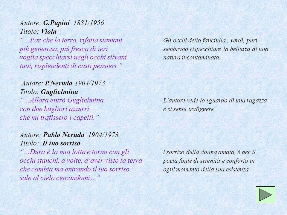 Autore: G.Papini 1881/1956Titolo: Viola. …Par che la terra, rifatta stamani Gli occhi della fanciulla , verdi, puri,