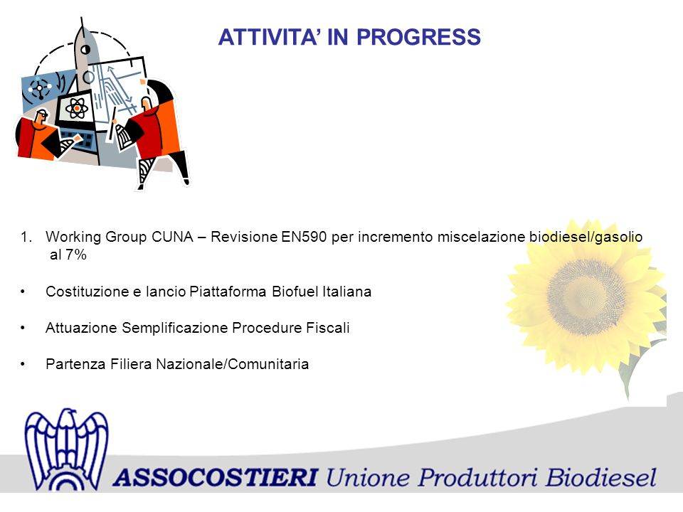 ATTIVITA' IN PROGRESS Working Group CUNA – Revisione EN590 per incremento miscelazione biodiesel/gasolio.