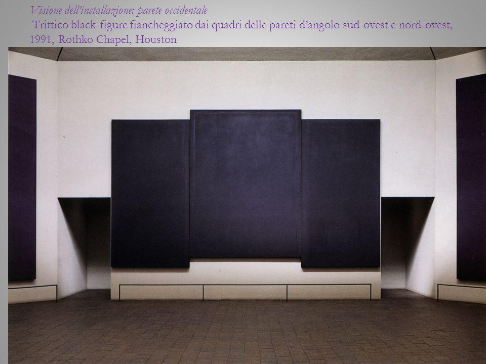 Visione dell'installazione: parete occidentale Trittico black-figure fiancheggiato dai quadri delle pareti d'angolo sud-ovest e nord-ovest, 1991, Rothko Chapel, Houston