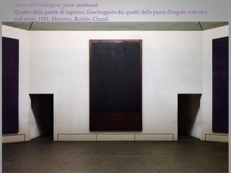 visione dell'installazione: parete meridionale Quadro della parete di ingresso, fiancheggiato dai quadri delle pareti d'angolo sud-est e sud-ovest, 1991, Houston, Rothko Chapel.
