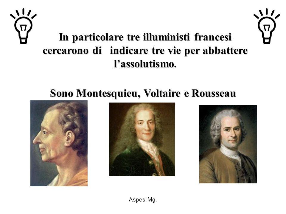 Sono Montesquieu, Voltaire e Rousseau