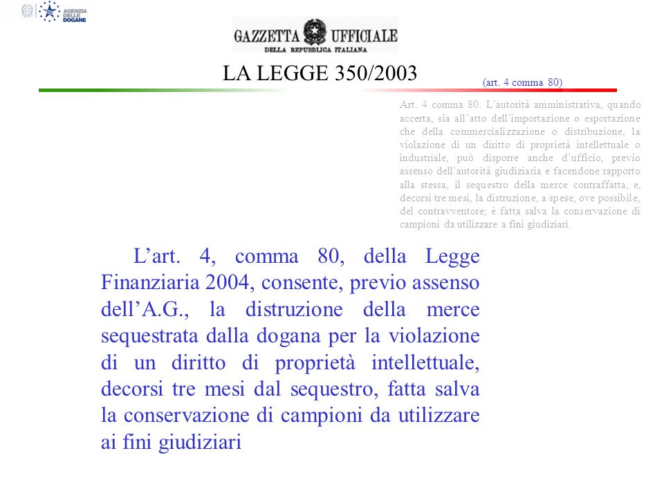 LA LEGGE 350/2003 (art. 4 comma 80)