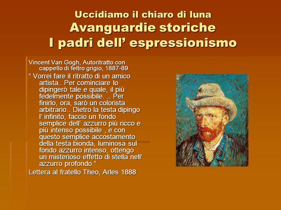 Uccidiamo il chiaro di luna Avanguardie storiche I padri dell' espressionismo