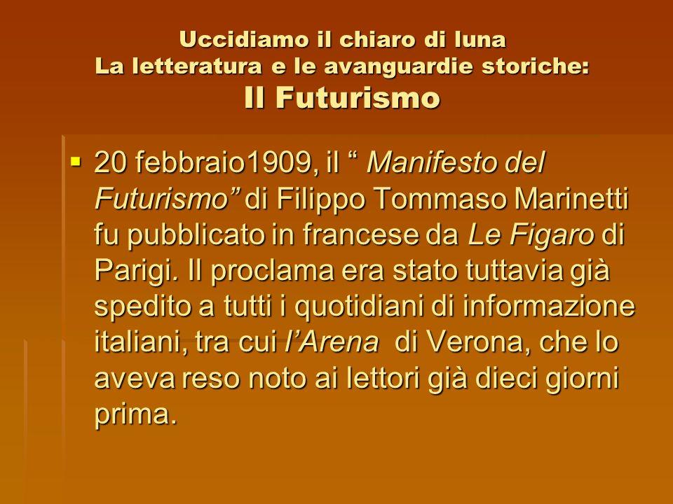 Uccidiamo il chiaro di luna La letteratura e le avanguardie storiche: Il Futurismo