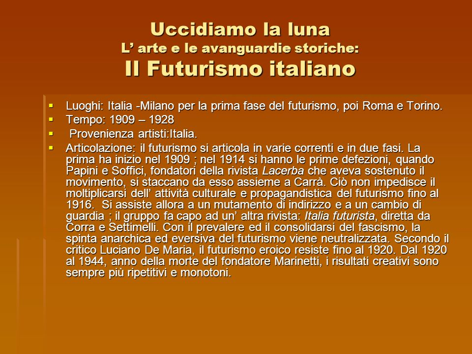 Uccidiamo la luna L' arte e le avanguardie storiche: Il Futurismo italiano