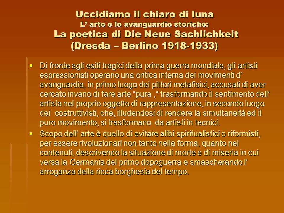 Uccidiamo il chiaro di luna L' arte e le avanguardie storiche: La poetica di Die Neue Sachlichkeit (Dresda – Berlino 1918-1933)
