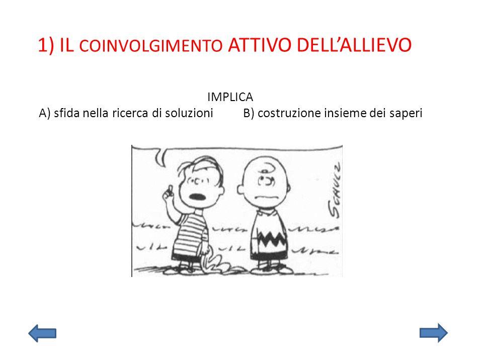 1) IL COINVOLGIMENTO ATTIVO DELL'ALLIEVO