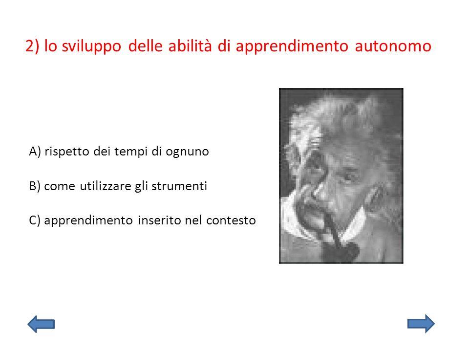 2) lo sviluppo delle abilità di apprendimento autonomo
