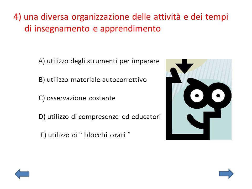 4) una diversa organizzazione delle attività e dei tempi