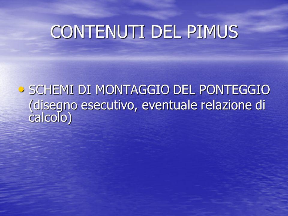 CONTENUTI DEL PIMUS SCHEMI DI MONTAGGIO DEL PONTEGGIO