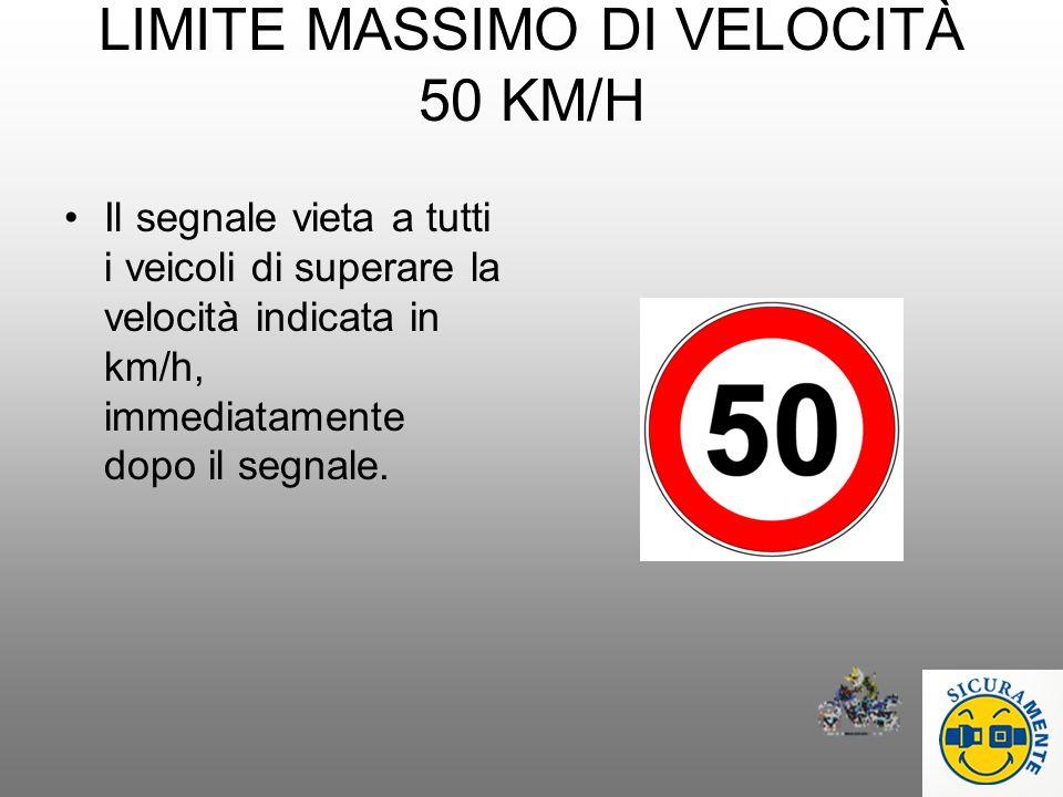 LIMITE MASSIMO DI VELOCITÀ 50 KM/H