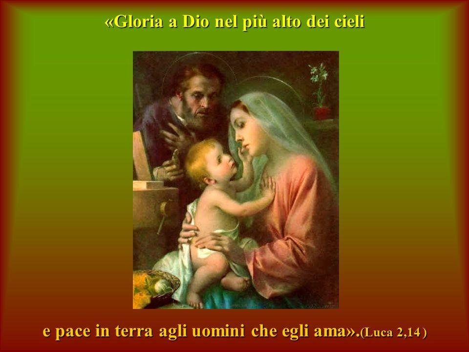 «Gloria a Dio nel più alto dei cieli