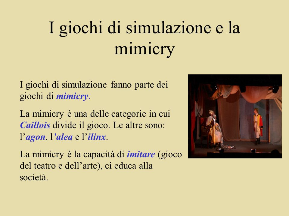 I giochi di simulazione e la mimicry