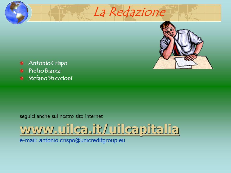La Redazione www.uilca.it/uilcapitalia Antonio Crispo Pietro Bianca