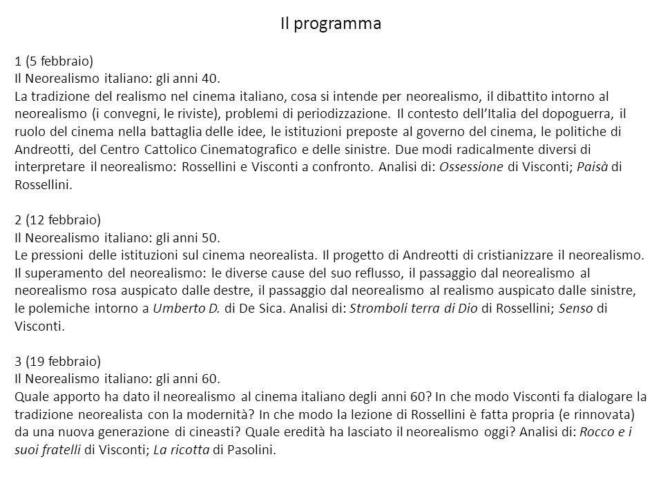 Il programma 1 (5 febbraio) Il Neorealismo italiano: gli anni 40.