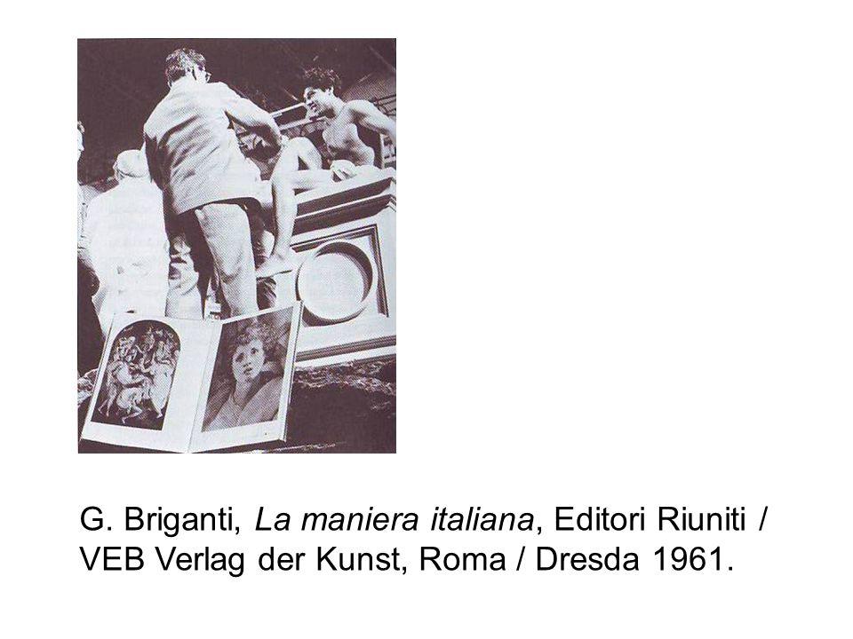 G. Briganti, La maniera italiana, Editori Riuniti / VEB Verlag der Kunst, Roma / Dresda 1961.