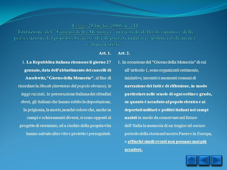 Legge 20 luglio 2000, n. 211 Istituzione del Giorno della Memoria in ricordo dello sterminio e delle persecuzioni del popolo ebraico e dei deportati militari e politici italiani nei campi nazisti