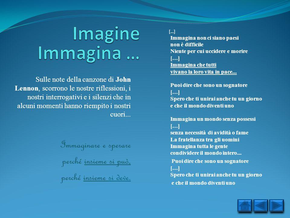 Imagine Immagina … Immaginare e sperare perché insieme si può,