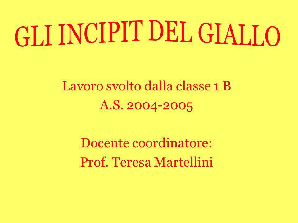 GLI INCIPIT DEL GIALLO Lavoro svolto dalla classe 1 B A.S. 2004-2005