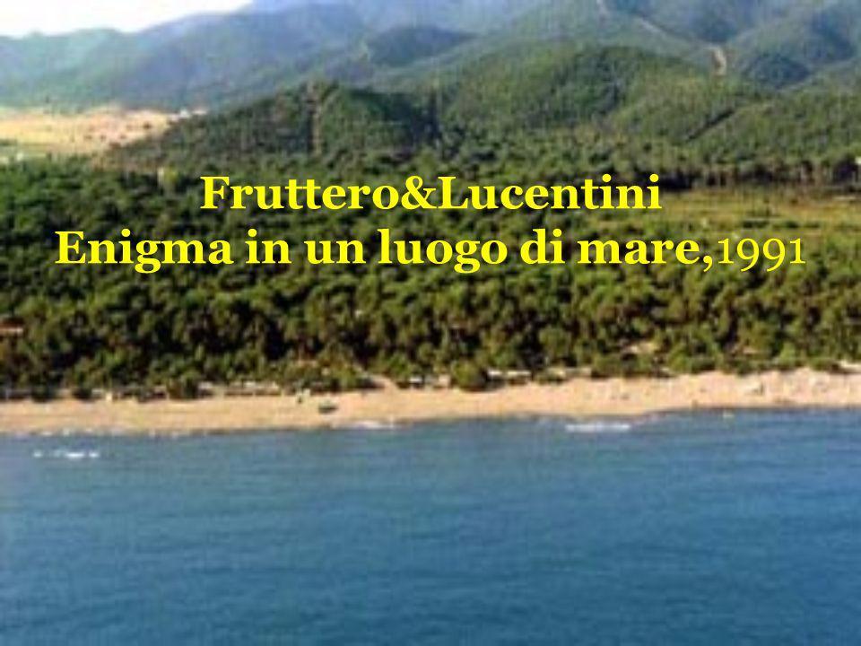 Fruttero&Lucentini Enigma in un luogo di mare,1991