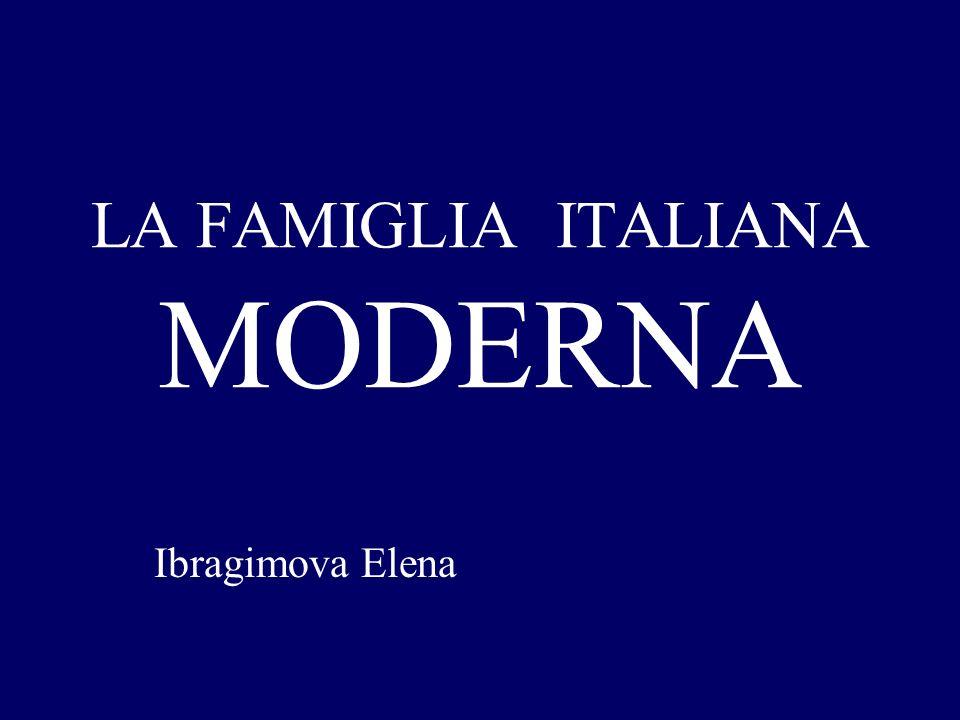 LA FAMIGLIA ITALIANA MODERNA